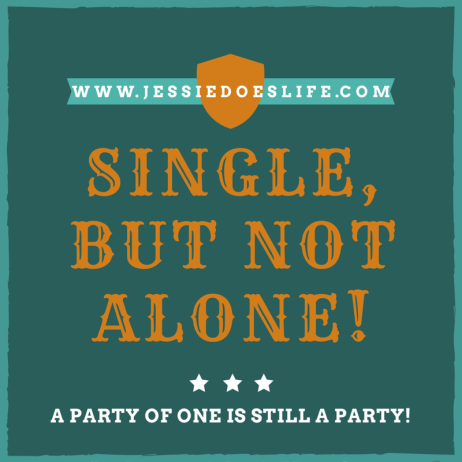 a party of one is still a party!